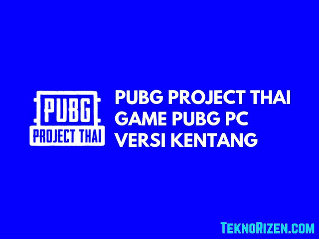 Spesifikasi PUBG Project Thai, PUBG Untuk PC Kentang
