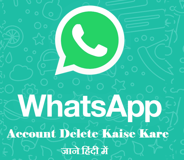 whats app account delete kaise kare