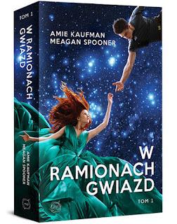 """[PRZEDPREMIEROWO] Recenzja #104 - Amie Kaufman, Meagan Spooner """"W ramionach gwiazd"""""""