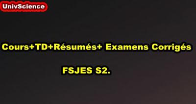 Cours+TD+Résumés+ Examens Corrigés FSJES S2.