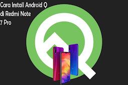 Cara Install Android Q di Redmi Note 7 Pro