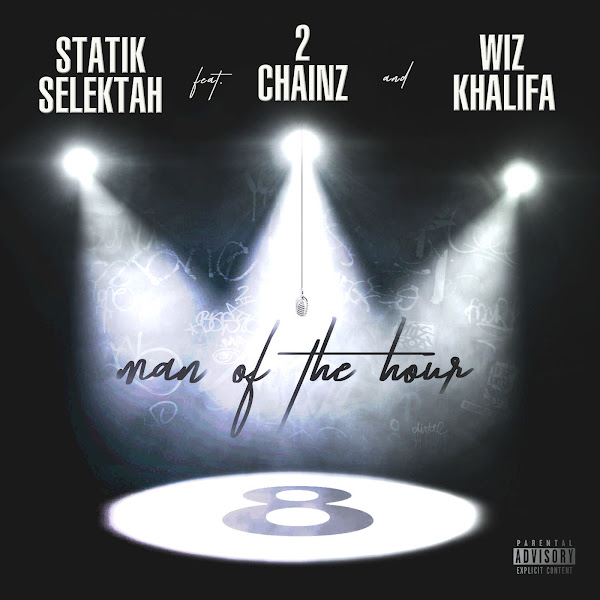 Statik Selektah - Man of the Hour (feat. 2 Chainz & Wiz Khalifa) - Single Cover