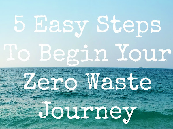 5 Easy Steps To Begin Your Zero Waste Journey