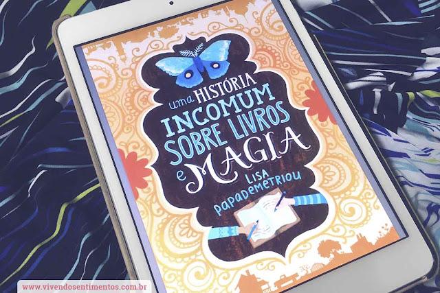 Uma história incomum sobre livros e magia, Editora Arqueiro, Lisa Papademetriou