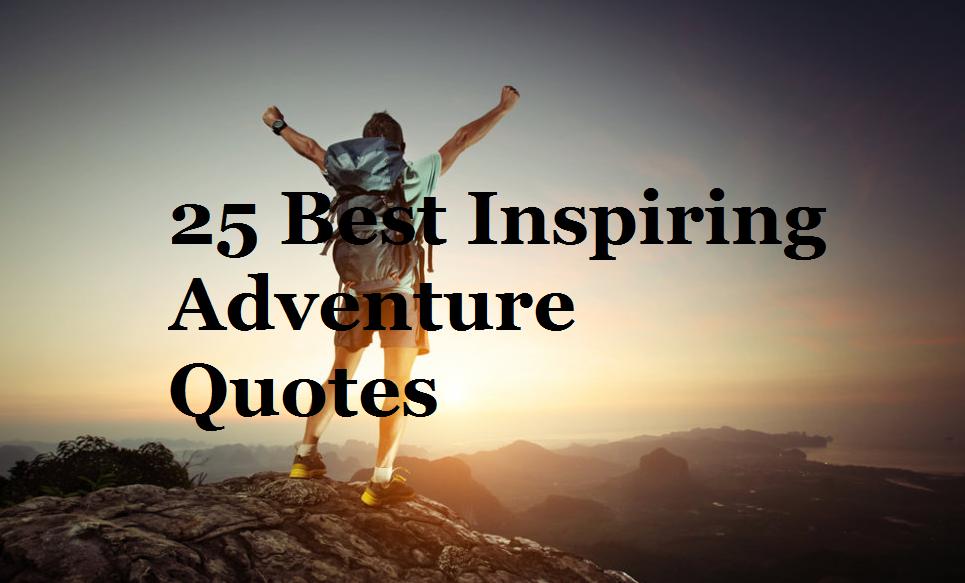 25 Best Inspiring Adventure Quotes - FunAtTrip