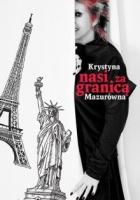 http://www.zysk.com.pl/nowosci%2C-zapowiedzi/nasi-za-granica---krystyna-mazurowna