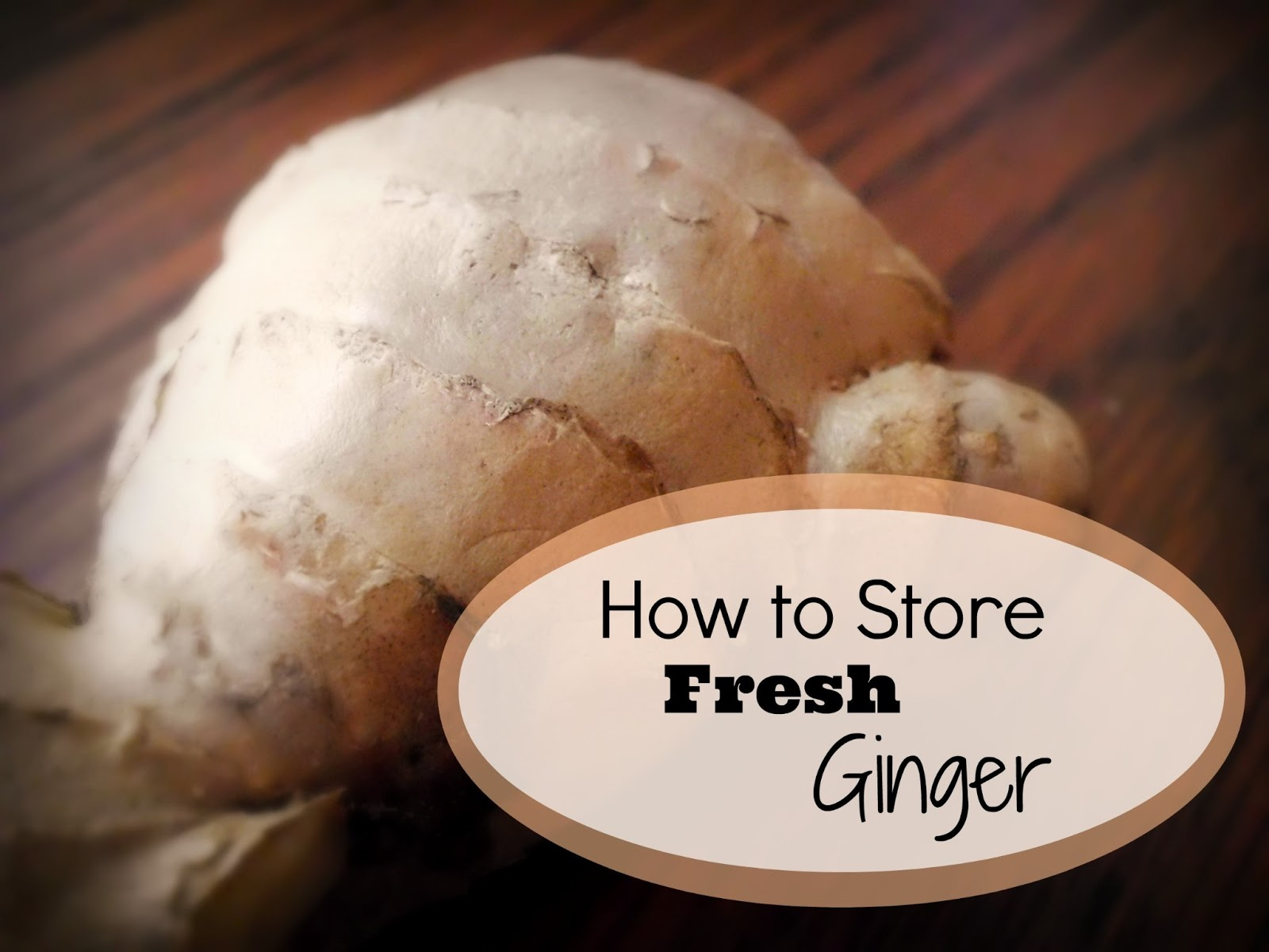 Livin In The Green How To Store Fresh Ginger