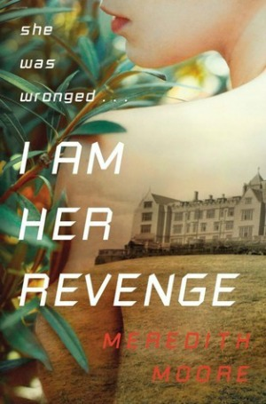 Review of I Am Her Revenge by Meredith Moore  |  Brass Knuckle Book Reviews
