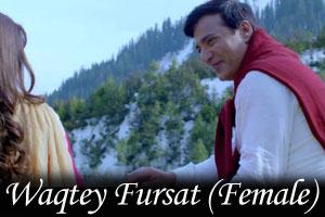 Waqtey Fursat (Female)