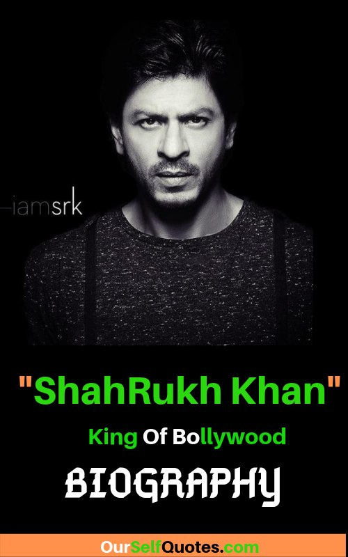 SHAHRUKH KHAN SUCCESS STORY IN HINDI (Biography) - OurSelfQuotes
