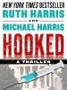Hooked, A Political-Medical Thriller