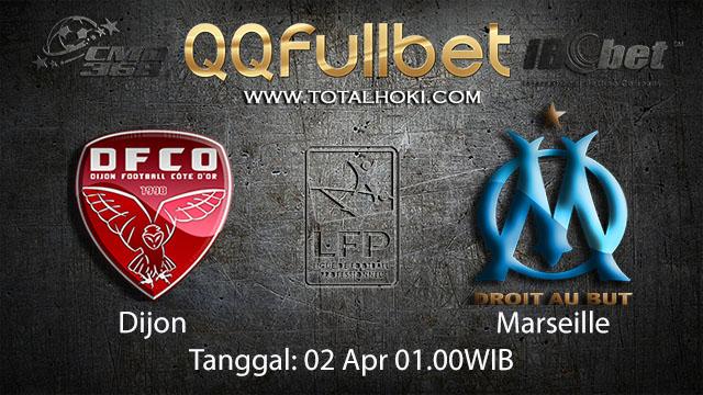 BOLA88 - PREDIKSI TARUHAN BOLA DIJON VS MARSEILLE 02 APRIL 2018 ( FRENCH LIGUE 1 )