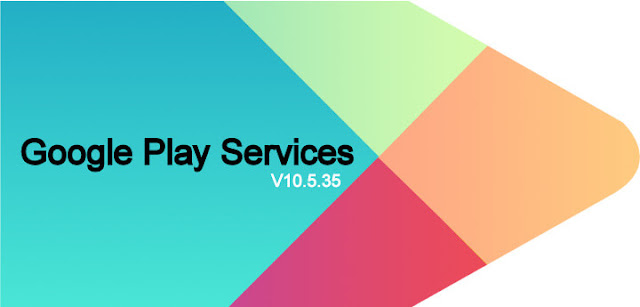 Google Play Services v10.5.35 Beta Version APK Update [Quick Post]