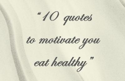 10 Kata Mutiara untuk Memotivasi Anda Hidup Sehat