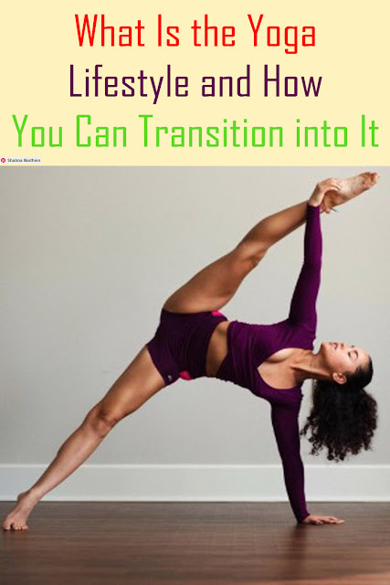What Is the Yoga Lifestyle and How You Can Transition into It