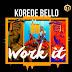 2324xclusive Media: Korede Bello @koredebello – Work It