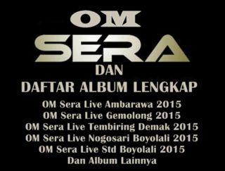 Profil OM Sera dan daftar koleksi album terbaru lengkap