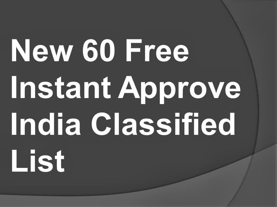 Top 60 Instant Approve India Classified List 2017, Best 60+ Free