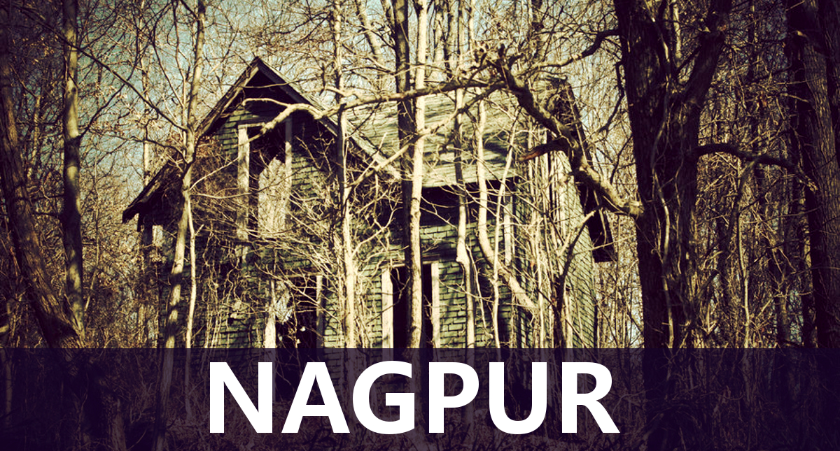 Top 10 Haunted Places In Nagpur Haunted