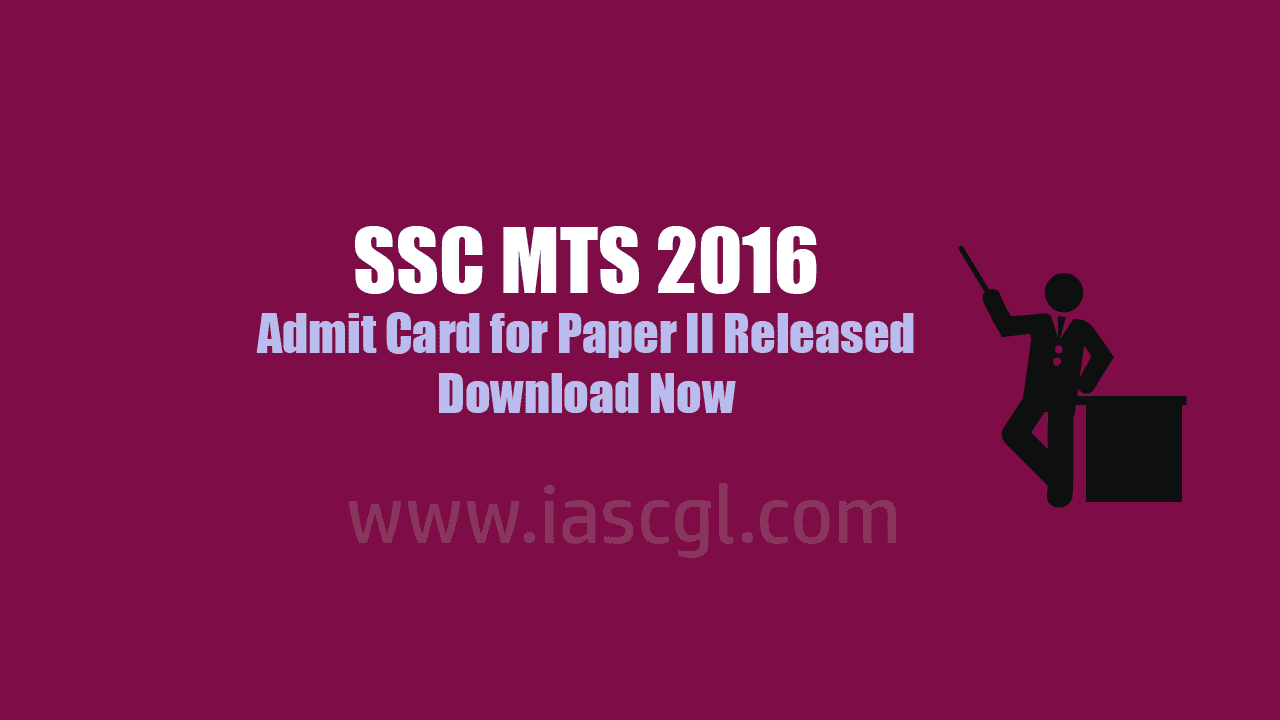 SSC MTS 2016 Admit Card