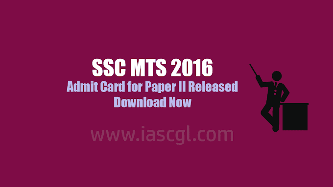 SSC MTS 2016 | Admit Card for Paper II released, Download now