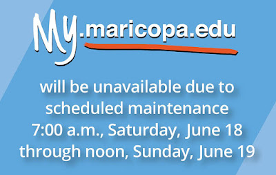 My.maricopa.edu will be unavailable due to scheduled maintenance, 7 a.m., Saturday June 18 to noon, Sunday June 19.
