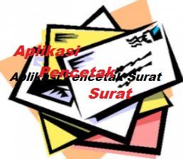 Aplikasi Untuk Cetak Semua Jenis Surat