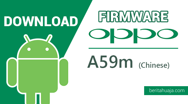 Download Firmware / Stock ROM Oppo A59m Mediatek (Chinese Version)