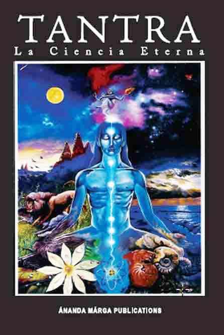 Tantra, la ciencia eterna – P.R. Sarkar