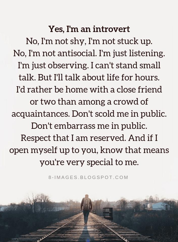 Yes Im An Introvert No Im Not Shy Im Not Stuck Up No Im Not