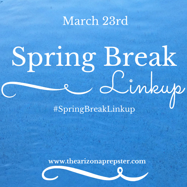 Spring Break Linkup!