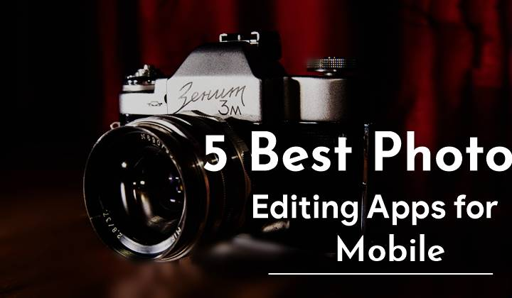 top 5 photo edit karne wala apps