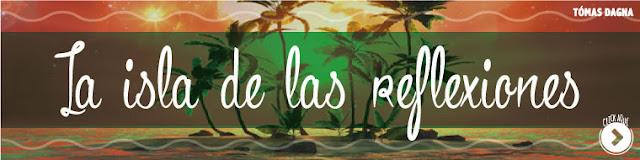 http://www.hechosdesuenos.com/2015/11/la-isla-de-las-reflexiones.html