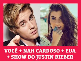 Concurso Nah Cardoso e você no show do Justin Bieber