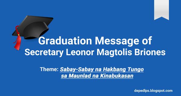 Deped graduation message of secretary leonor magtolis briones deped graduation message of secretary leonor magtolis briones m4hsunfo