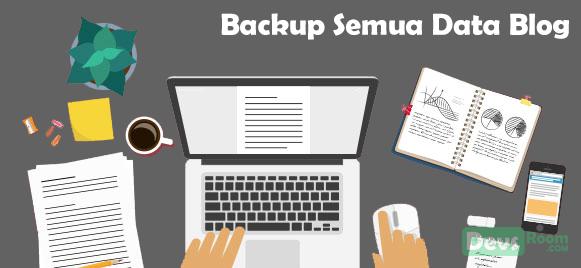 Cara Backup atau Cadangkan Semua Data Blog