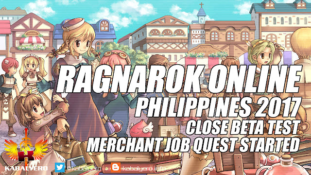Ragnarok Online Philippines 2017 Gameplay, Close Beta Test, Merchant Job Quest Started