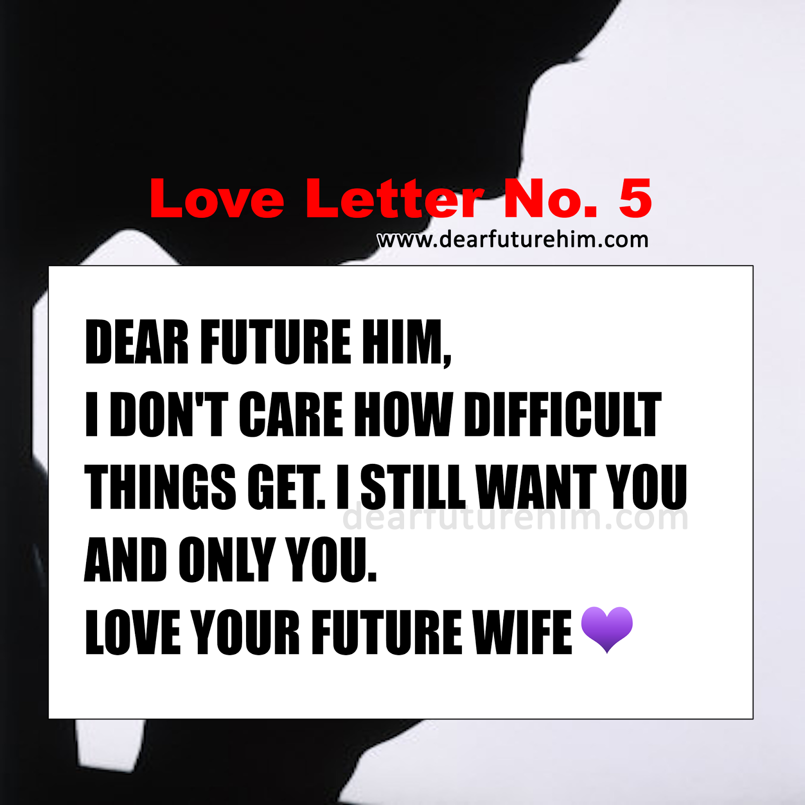 No Matter What I ly Want You Dear Future Him