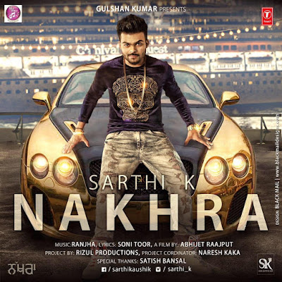 Nakhra (2016) - Sarthi K, Ranjha