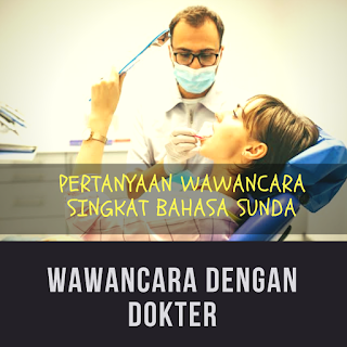 Contoh Pertanyaan Wawancara Singkat Bahasa Sunda Dengan Dokter Gigi