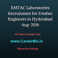 EMTAC Laboratories Recruitment for Fresher Engineers in Hyderabad Aug-2016