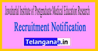 Jawaharlal Institute of Postgraduate Medical Education Research JIPMER Recruitment Notification 2017