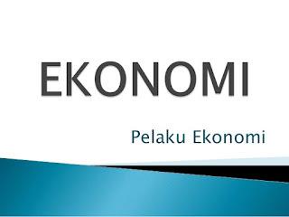 Pengertian Pelaku Ekonomi Dan Peran Pelaku  Ekonomi  Dalam Kegiatan Ekonomi