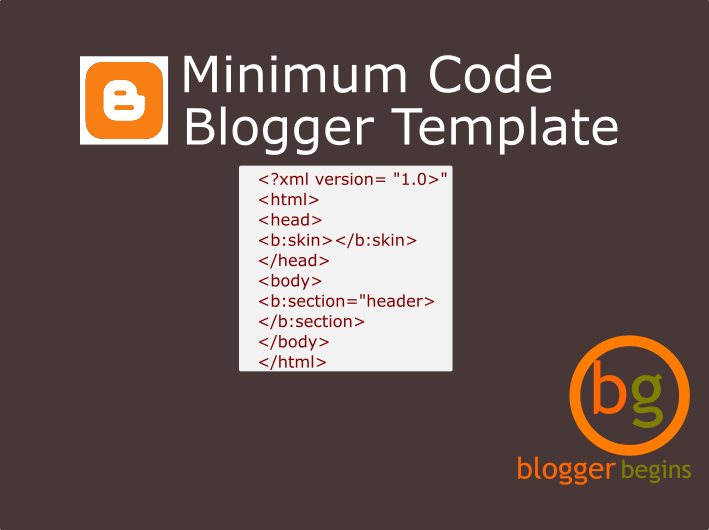 Minimum Code Blogger Template Blogger Begins