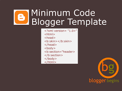 Minimum Code Require for Blogger Template