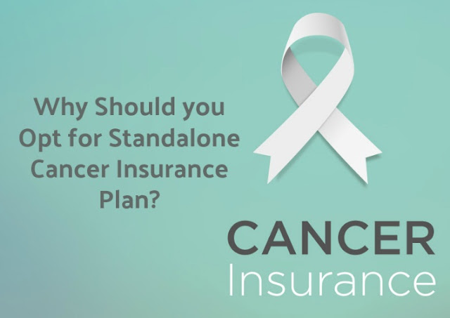 Why Should You Opt for Standalone Cancer Insurance Plan?