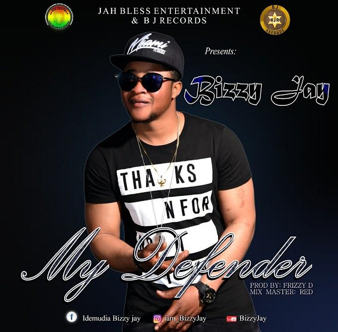 DOWNLOAD MP3: Bizzy Jay - My Defender