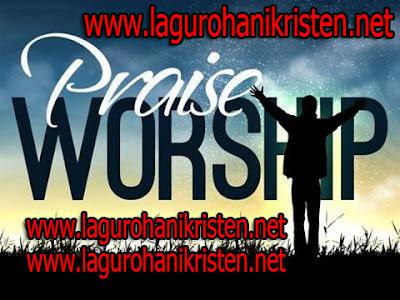 Kumpulan Lagu Praise & Worship Terbaru Full Album