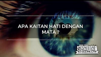 Apa kaitan Hati dengan Mata ?