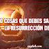 10 cosas que debes saber sobre la resurrección de Cristo